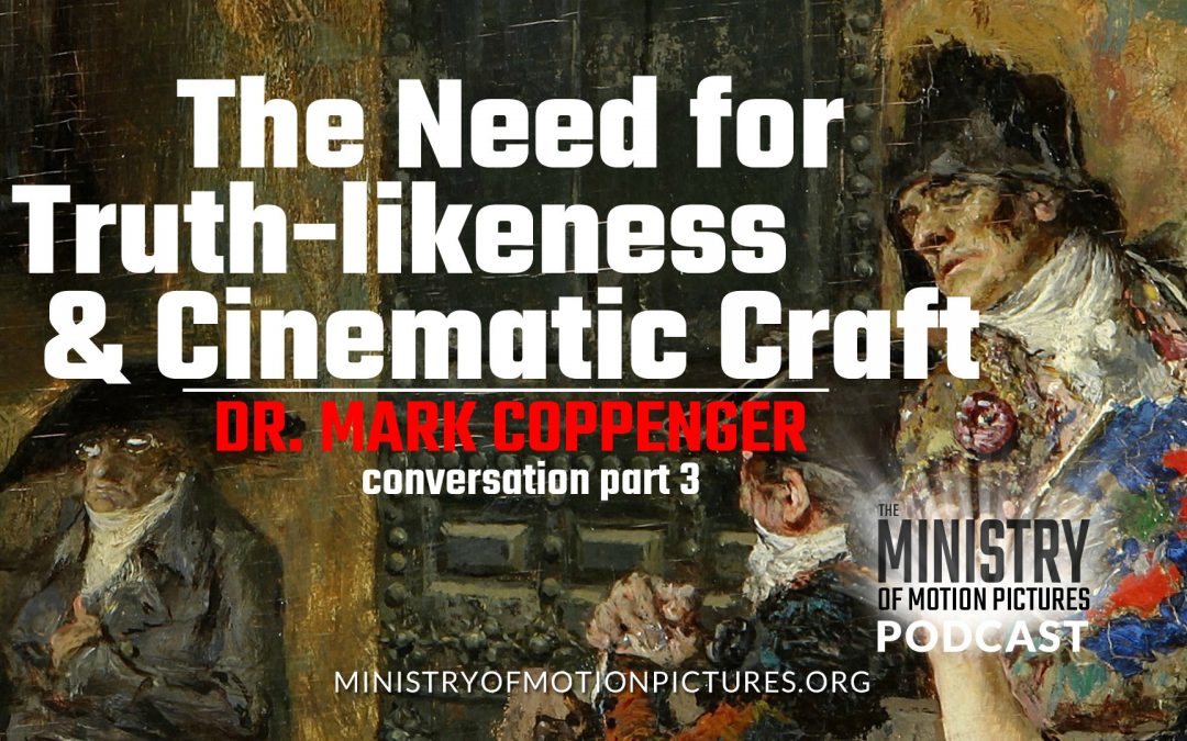 The Need for Truth-likeness & Cinematic Craftsmanship