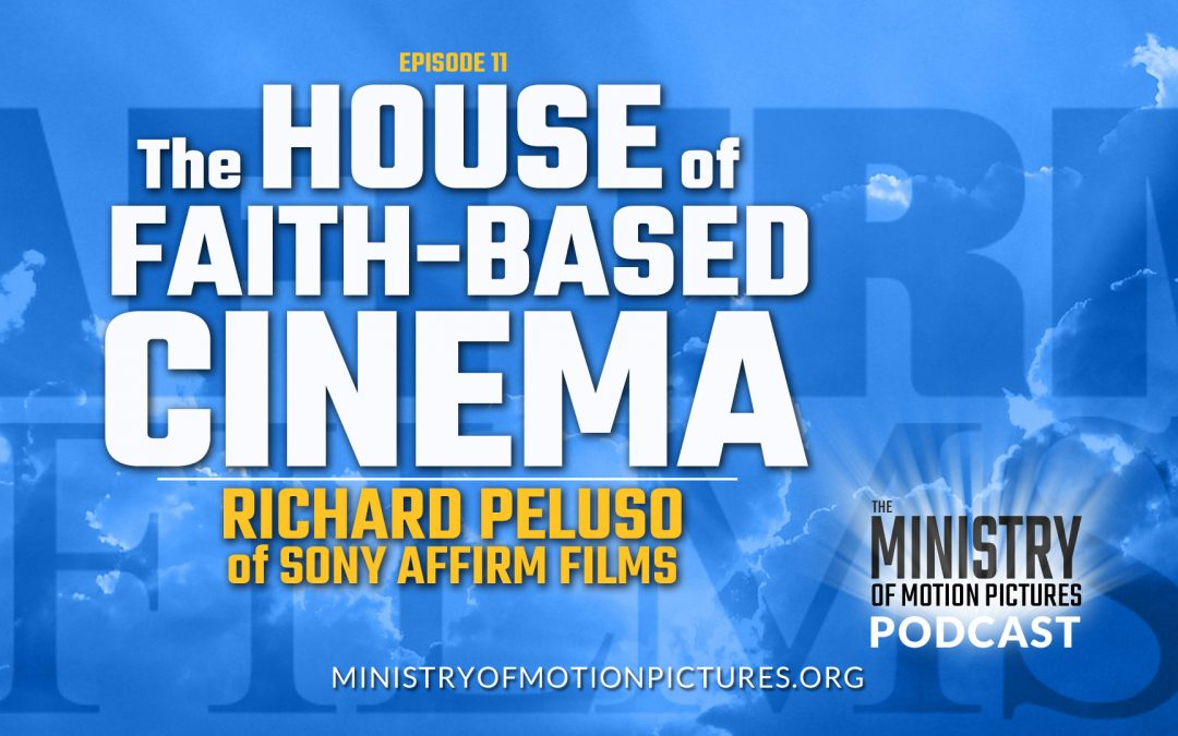 The House of Faith-Based Cinema Rich Peluso