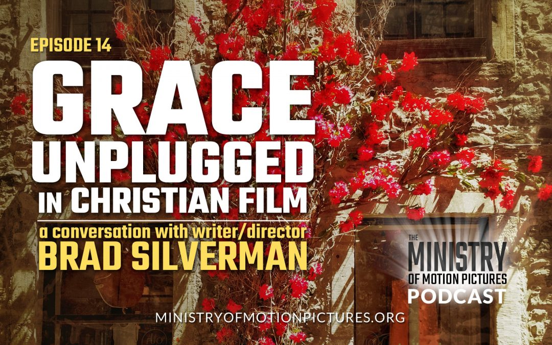 Grace Unplugged in Christian Film – with Director Brad Silverman