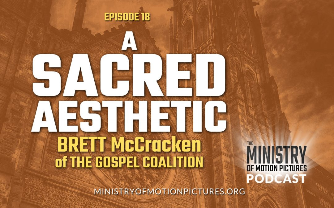 A Sacred Aesthetic with Brett McCracken