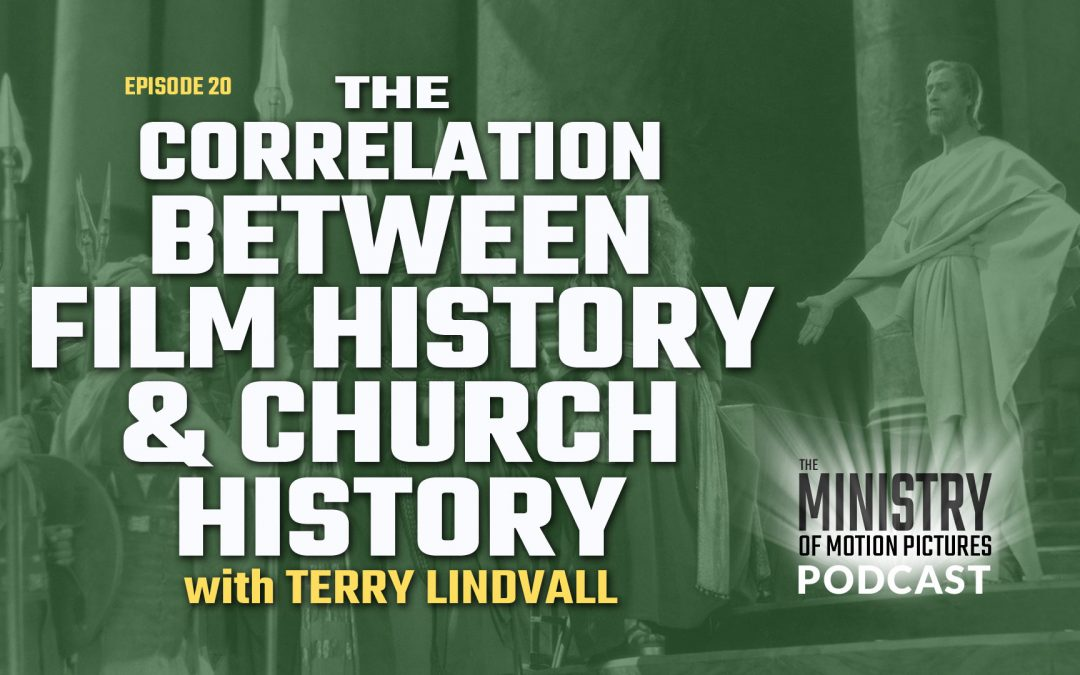 The Correlation Between Film History and Church History with Terry Lindvall