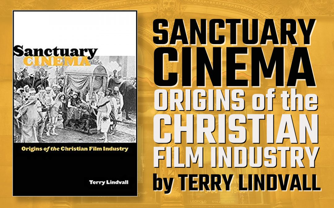Sanctuary Cinema; Origins of the Christian Film Industry
