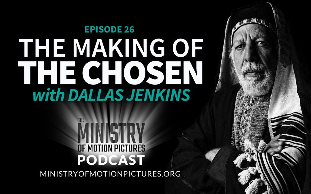 The Making of The Chosen with Dallas Jenkins