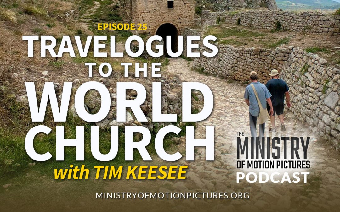 Travelogues to the World Church with Tim Keesee