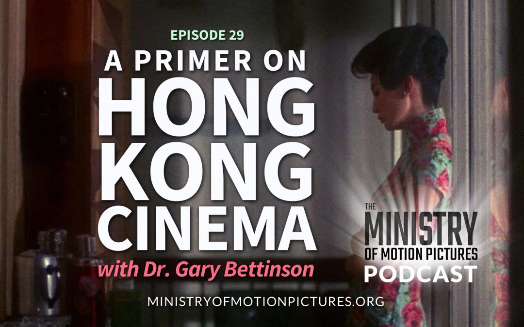 A Primer on Hong Kong Cinema with Dr. Gary Bettinson