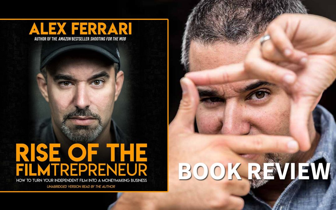 Rise of the Filmtrepreneur Book Review