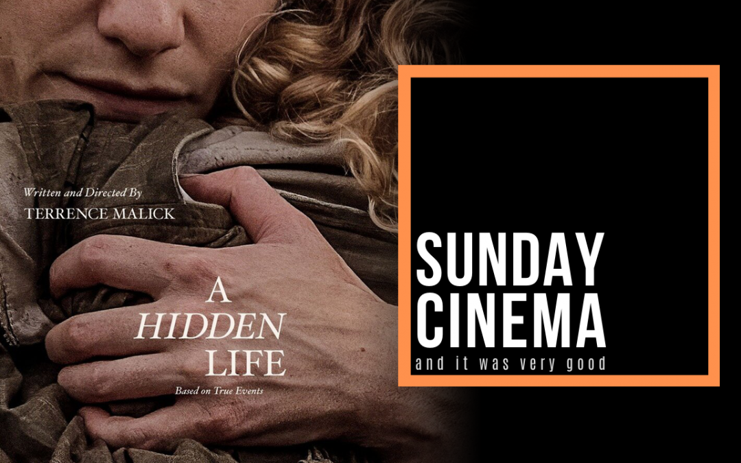 Terrence Malick's feature film A Hidden Life featured at SundayCinema.org