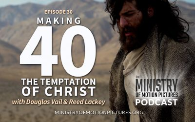 Making 40: The Temptation of Christ with Douglas James Vail and Reed Lackey