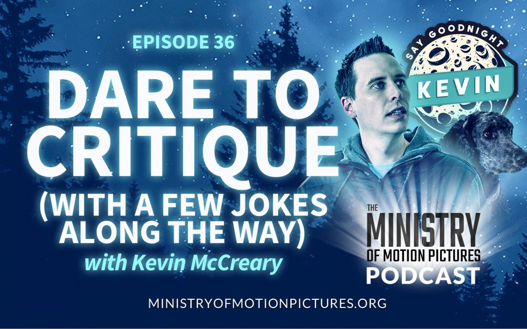 Dare to Critique with a Few Jokes Along the Way with Kevin McCreary