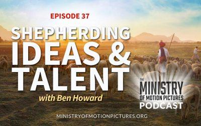 Shepherding Ideas & Talent with Ben Howard
