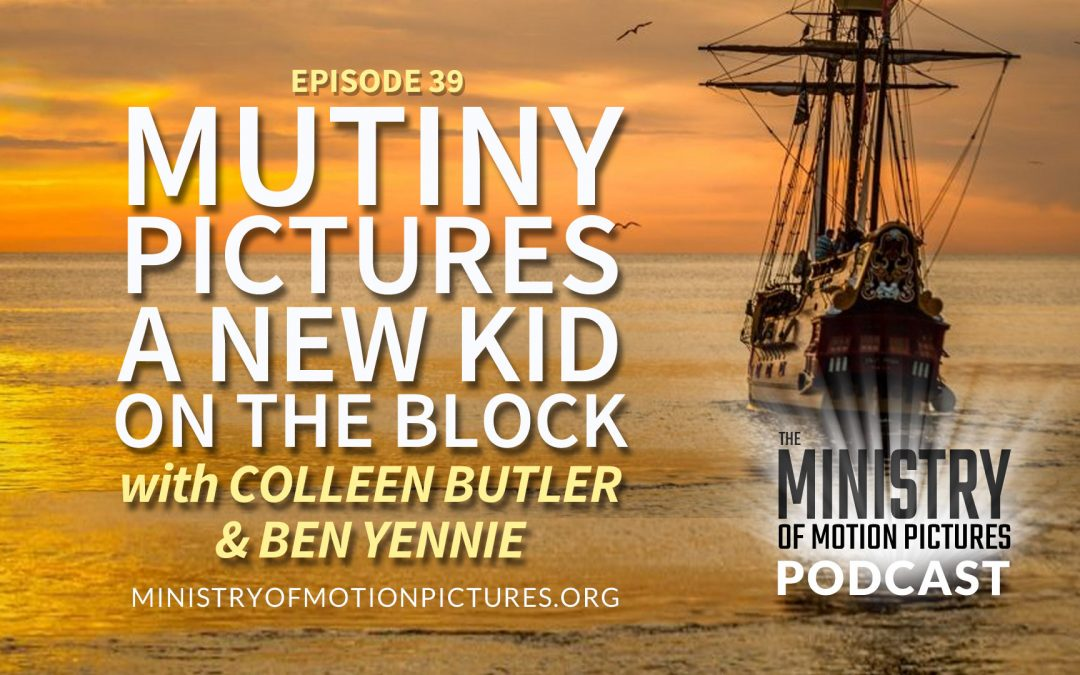 Mutiny Pictures: A New Kid on the Block with Colleen Butler & Ben Yennie
