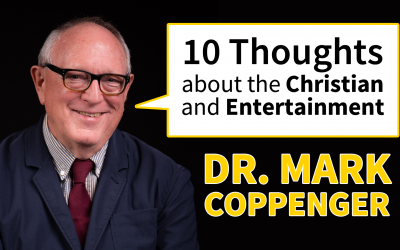 Ten Thoughts About the Christian and Entertainment