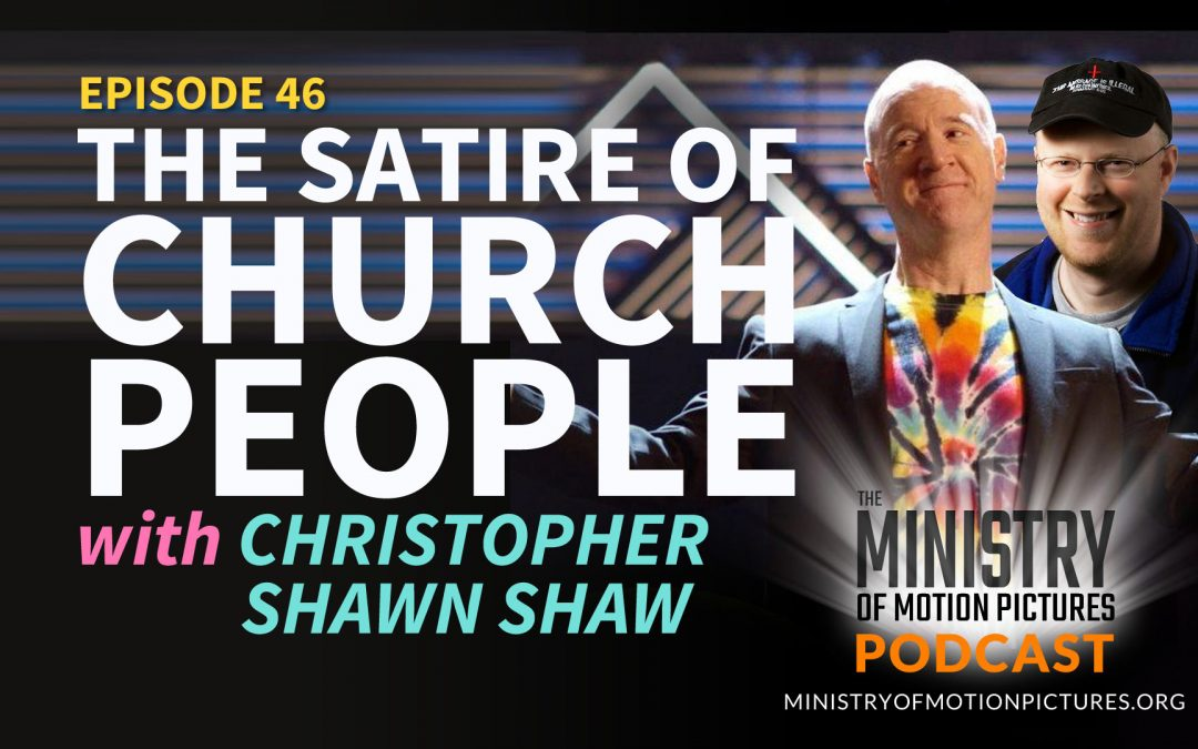 The Satire of Church People with Christopher Shawn Shaw